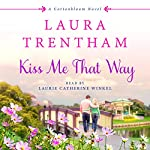 Kiss Me That Way: A Cottonbloom Novel | Laura Trentham