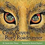 Cruz Coyote and Rory Roadrunner