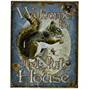 Welcome to the Nut House Squirrels Tin Sign 13 x 16in