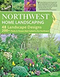: Northwest Home Landscaping, 3rd Edition: Including Western British Columbia (Creative Homeowner) 48 Designs with Over 200 Plants & Flowers Best Suited to the Pacific Northwest: WA, OR, and BC, Canada