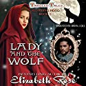 Lady and the Wolf: Tangled Tales, Book 1 Audiobook by Elizabeth Rose Narrated by Brian J. Gill