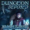 Dungeon Deposed Hörbuch von William D. Arand Gesprochen von: Andrea Parsneau