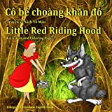 Little Red Riding Hood. Fairy Tale and Coloring Pages. Bilingual Vietnamese English book: Dual Language Picture Book for Kids (Vietnamese and English Edition) (Vietnamese Edition)