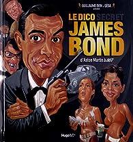 Le dico secret de James Bond d'Aston Martin à 007 par Guillaume Evin