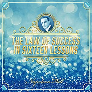 The Law of Success in Sixteen Lessons Audiobook