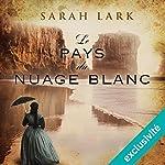 Le pays du nuage blanc (Trilogie Sarah Lark 1) | Sarah Lark