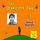 The Inspiring Tale of Wilma Rudolph