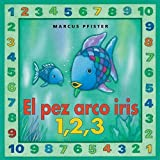 El Pez Arco Iris 1,2,3 (Rainbow Fish) (Spanish Edition) by Marcus Pfister (2007-11-01)
