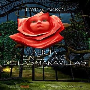 Alicia en el país de las maravillas [Alice's Adventures in Wonderland] Audiobook