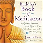 Buddha's Book of Meditation: Mindfulness Practices for a Quieter Mind, Self-Awareness, and Healthy Living | Joseph Emet