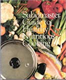 The Saladmaster Guide to Healthy and Nutritious Cooking, Adeline Halfmann, 096558982X