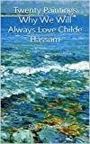 Twenty Paintings Why We Will Always Love Childe Hassam