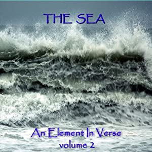 The Sea - An Element in Verse: Volume 2 Audiobook
