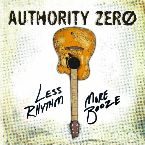 less-rhythm-more-booze-by-authority-zero-2012-01-31