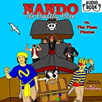 NANDO THE HEALTHY HERO VS. THE PIZZA PIRATES: VS. SERIES, BOOK 2