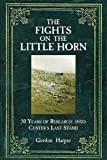 Fights on the Little Horn: Unveiling the Myths of Custer's Last Stand
