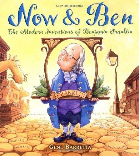 Now & Ben: The Modern Inventions of Benjamin Franklin by Gene Barretta - Franklin Of Ben Inventions