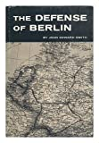 The Defense of Berlin, Smith, Jean Edward, 0801806038