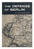 The Defense of Berlin, Smith, Jean Edward, 0801806038