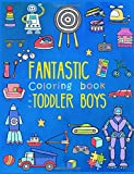 Fantastic Coloring Book for Toddler Boys: Preschool Activity Book for Kids Ages 2-4, with Coloring Pages of Toys, Animals, Trucks, Robots, and All Volume 2 (Large Coloring Book for Toddlers)
