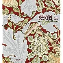 William Morris: Arts & Crafts Designs 2016 Wall Calendar