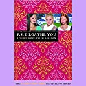 P.S. I Loathe You: The Clique #10 Audiobook by Lisi Harrison Narrated by Cassandra Morris