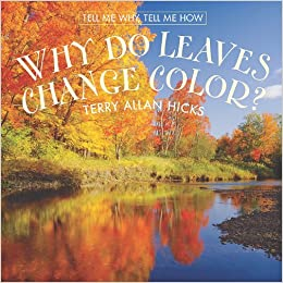 Why Do Leaves Change Color? (Tell Me Why, Tell Me How): Terry Allan ...