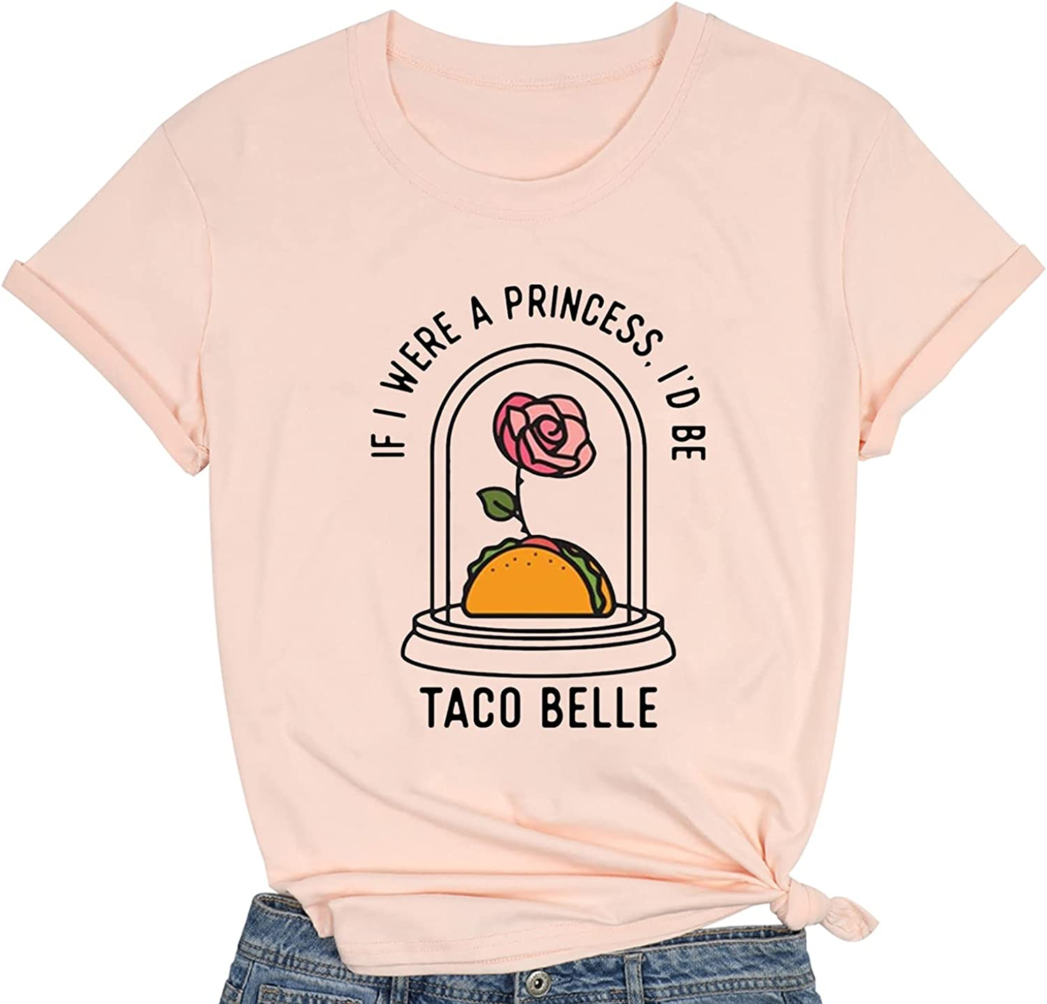 If I were A Princess I'd Be Taco Belle Shirt Women Girls Funny Letter Print Taco Belle T-Shirt Taco Lover Gift Tee Tops