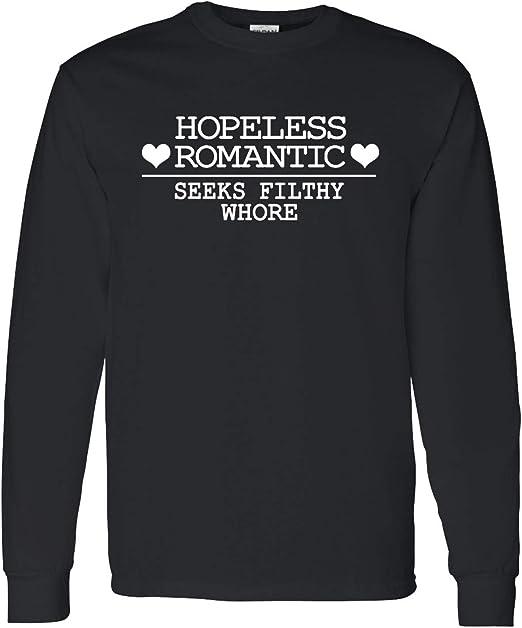 Hopeless Romantic Seeks Filthy Whore Mens Long Sleeve Shirts