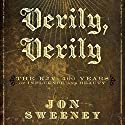 Verily, Verily: The KJV - 400 Years of Influence and Beauty Audiobook by Jon Sweeney Narrated by Stefan Rudnicki