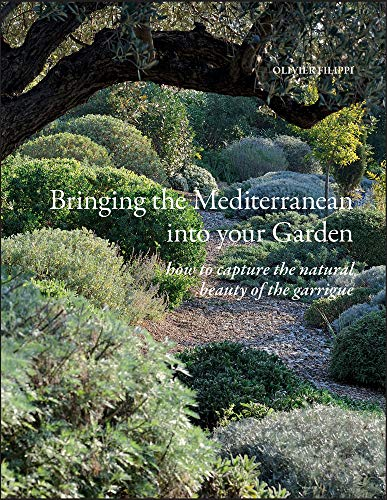 (Bringing the Mediterranean into Your Garden: How to Capture the Natural Beauty of the Mediterranean Garrigue )