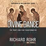 The Divine Dance: The Trinity and Your Transformation | Richard Rohr