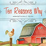 Ten Reasons Why   Cynthia J. Quinn