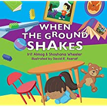 When The Ground Shakes: Earthquake Preparedness Book for Physical and Emotional Health of Children