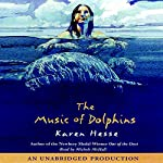 The Music of Dolphins  | Karen Hesse