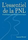 L'essentiel de la PNL: 15 techniques pour mieux communiquer