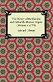 The History of the Decline and Fall of the Roman Empire (Volume V of VI), Edward Gibbon, 1420945335