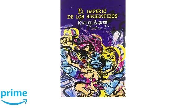 El imperio de los sinsentidos (Precursores): Amazon.es: Acker ...