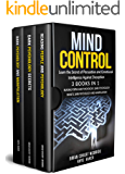 MIND CONTROL: Learn the Secrets of Persuasion and Emotional Intelligence Against Deception  3 BOOKS IN 1: Reading People and Psychology, Dark Psychology Secrets, Dark Psychology and Manipulation