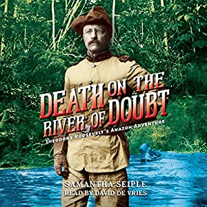 Death on the River of Doubt Audiobook