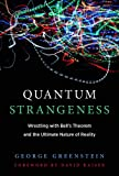 Quantum Strangeness: Wrestling with Bell's Theorem and the Ultimate Nature of Reality