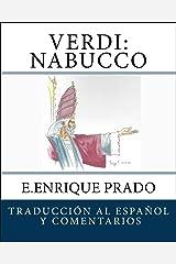 Verdi: Nabucco: Traduccion al Espanol y Comentarios (Opera en Espanol) (Spanish Edition) Kindle Edition