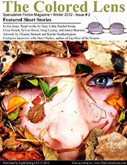 The Colored Lens: Winter 2012 by [Parker, Daryl, Beamon, James, Hiven, Sylvia, Leunig, Greg, Kolar, Rachel, Hirsch, Eliza]