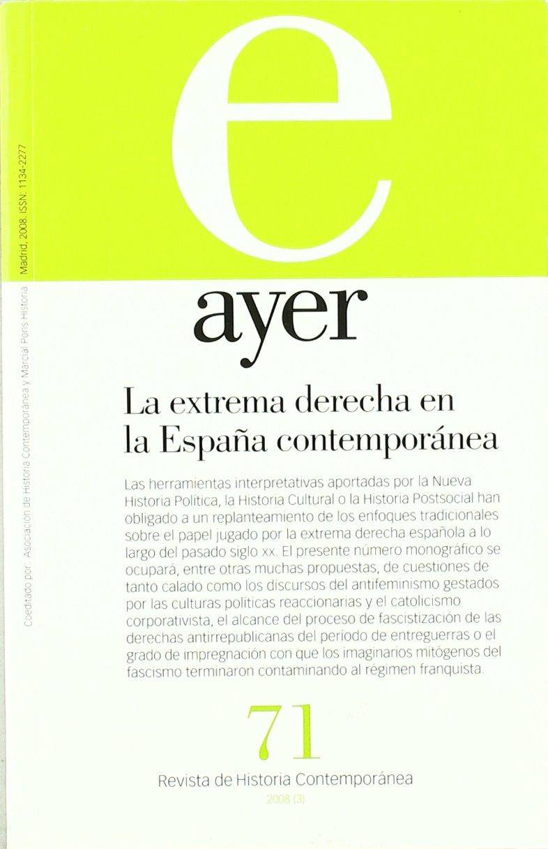 EXTREMA DERECHA EN LA ESPAÑA CONTEMPORÁNEA, LA: Ayer 71 Revista Ayer: Amazon.es: Cobo, Francisco, Ortega, María Teresa: Libros