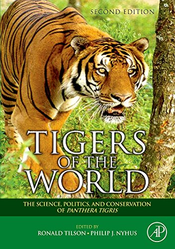Tigers of the World: The Science, Politics and Conservation of Panthera tigris (Noyes Series in Animal Behavior, Ecology