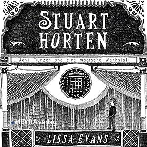 Acht Münzen und eine magische Werkstatt (Stuart Horten) Hörbuch