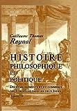 Histoire Philosophique et Politique des établissements et du Commerce des Européens Dans les Deux Indes : Tome 9, Raynal, Abbé, 0543997189