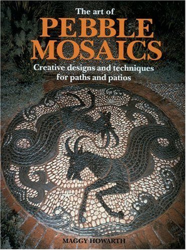 Art of Pebble Mosaics, The: Creative Designs and Techniques for Paths and Patios (Patio Pebble Designs Mosaic)