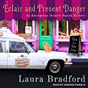 Éclair and Present Danger: Emergency Dessert Squad Mystery Series, Book 1 | Laura Bradford
