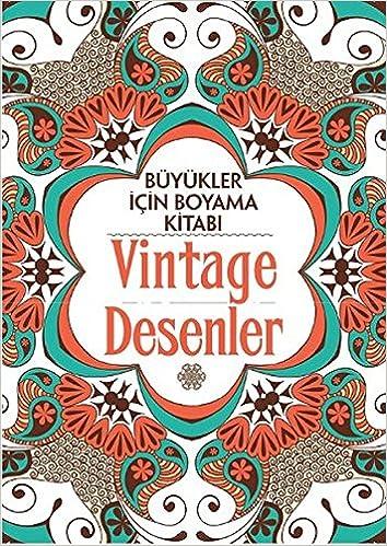 Buyukler Icin Boyama Kitabi Vintage Desenler Kolektif